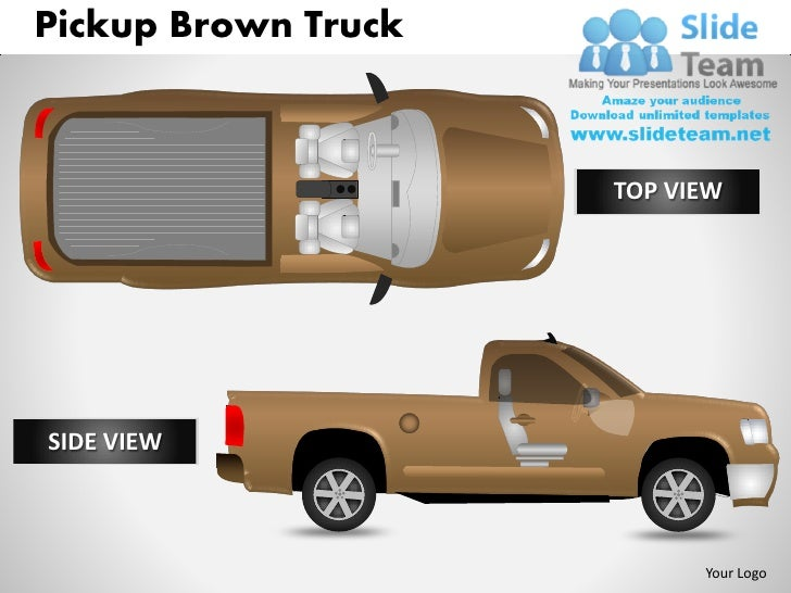 Pickup Brown Truck                     TOP VIEWSIDE VIEW                           Your Logo