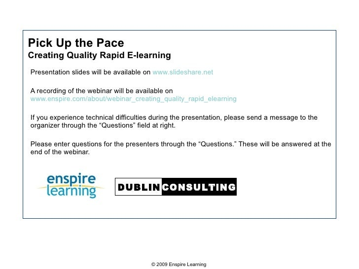 Pick Up the Pace Creating Quality Rapid E-learning Presentation slides will be available on  www.slideshare.net A recordin...