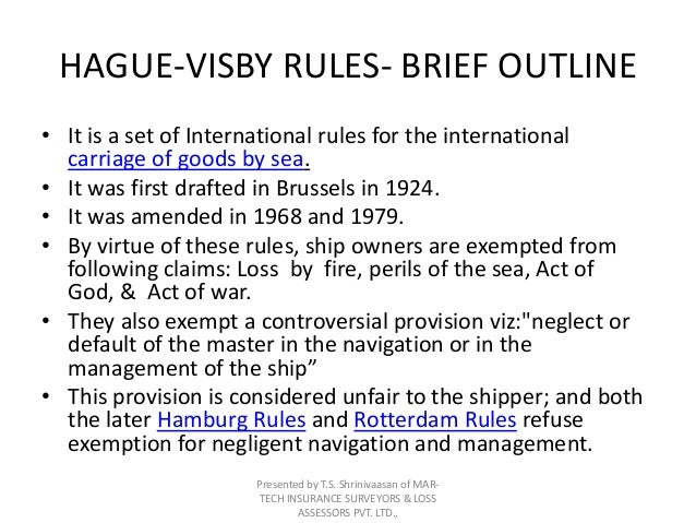 hague rules hague visby rules and hamburg Geographical scope of application hague-visby rules hamburg rules  rotterdam rules article 10 article 2 scope of application.
