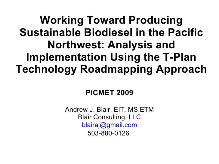 Working Toward Producing Sustainable Biodiesel in the Pacific Northwest: Analysis and Implementation Using the T-Plan Tech...