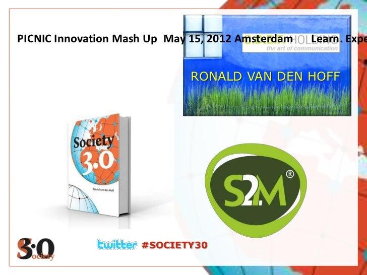 PICNIC Innovation Mash UpMay 15, 2012 Amsterdam Learn. Expe                              RONALD VAN DEN HOFF           ...