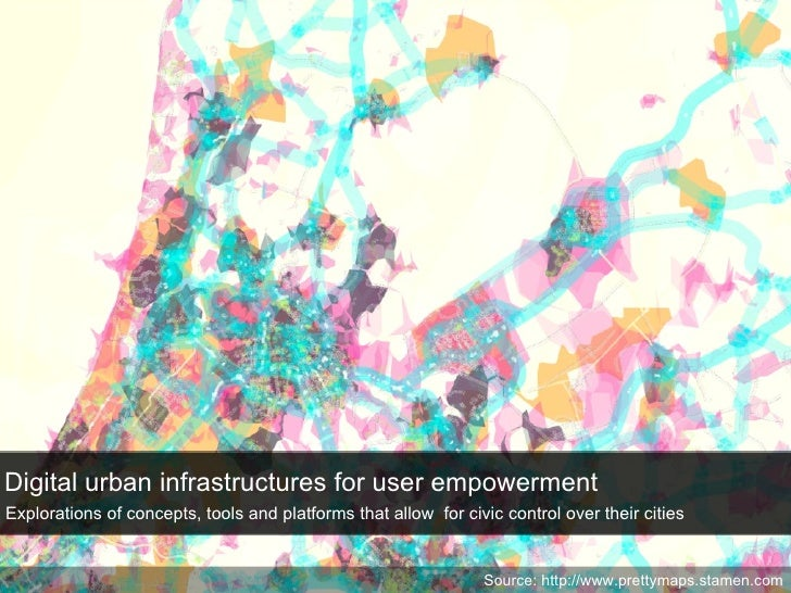 Digital urban infrastructures for user empowerment Explorations of concepts, tools and platforms that allow  for civic con...