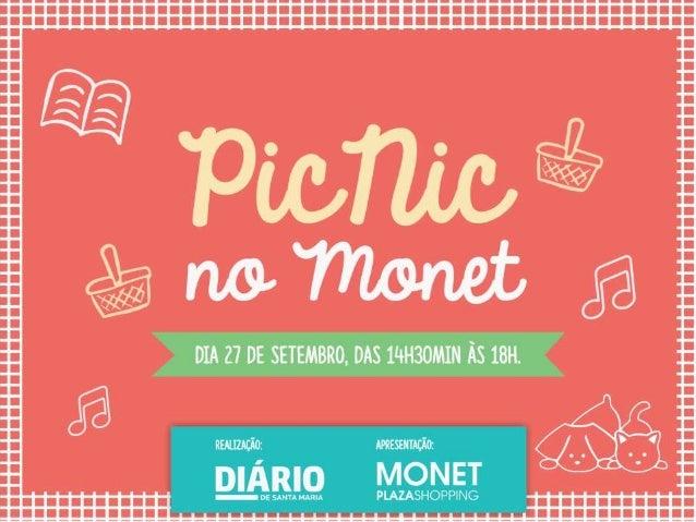 Dia 27, foi realizada a primeira edição do Picnic no Monet. O evento, que tinha como objetivo marcar o início das atividad...