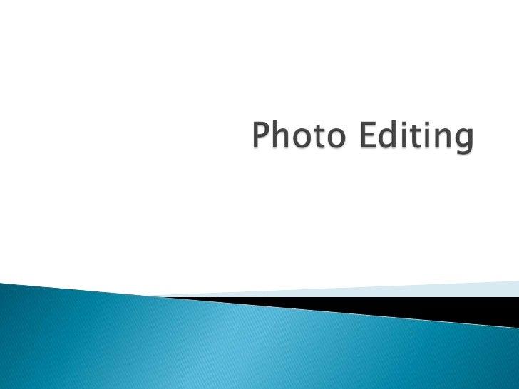 Photo Editing <br />