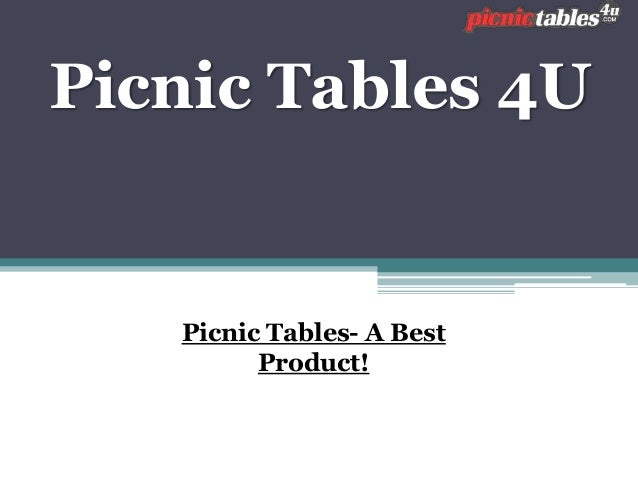 Picnic Tables 4U Picnic Tables- A Best Product!