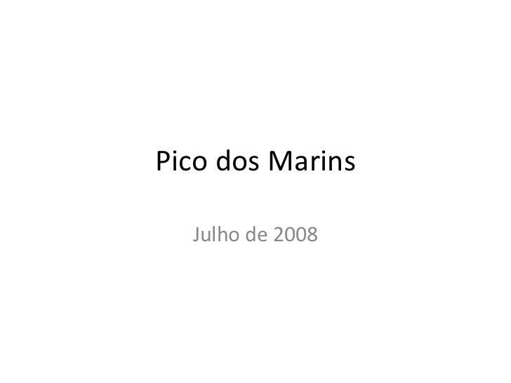 Pico dos Marins Julho de 2008