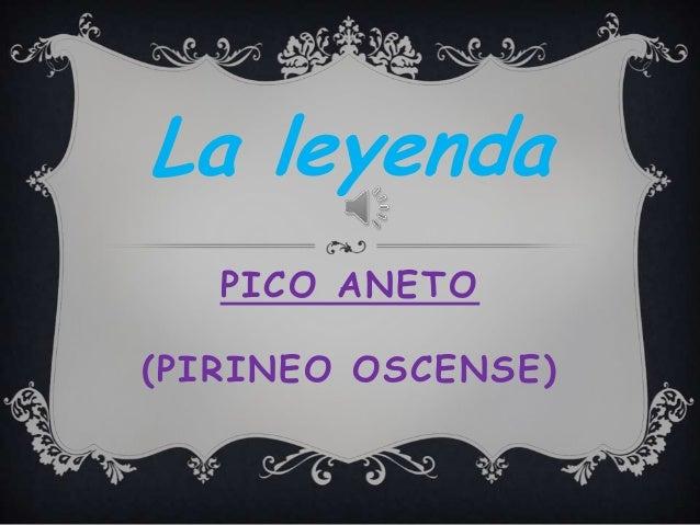 La leyenda PICO ANETO  (PIRINEO OSCENSE)
