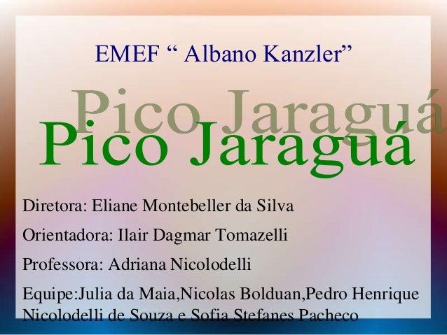 "EMEF "" Albano Kanzler""  Diretora: Eliane Montebeller da Silva  Orientadora: Ilair Dagmar Tomazelli  Professora: Adriana Ni..."