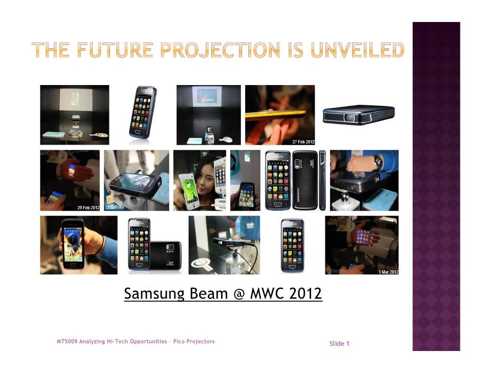 Samsung Beam @ MWC 2012MT5009 Analyzing Hi-Tech Opportunities – Pico Projectors   Slide 1