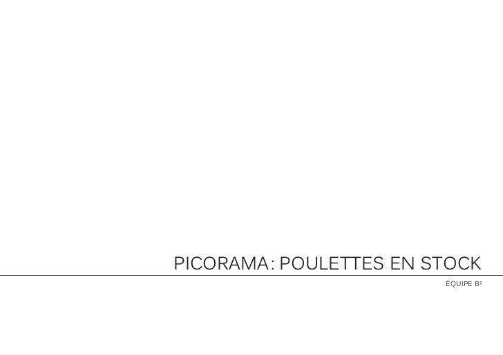 Picorama : Poulettes en stock                         équiPe b²