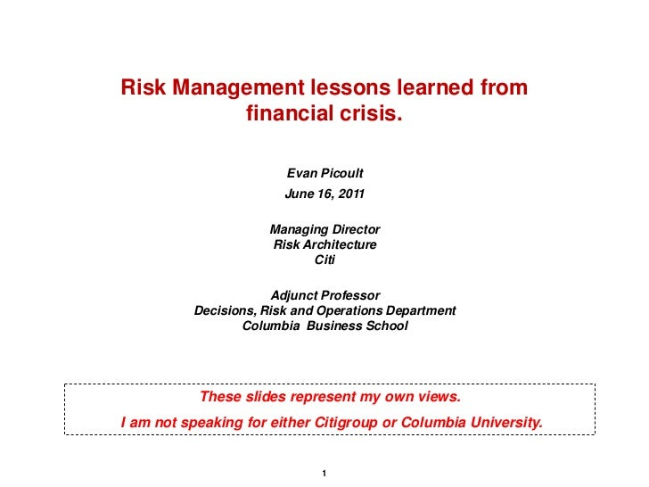 Risk Management lessons learned from          financial crisis.                        Evan Picoult                       ...