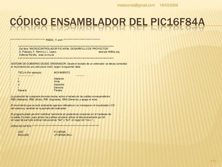 metaconta@gmail.com                     18/03/2009     CÓDIGO ENSAMBLADOR DEL PIC16F84A          __CONFIG _CP_OFF & _WDT_O...