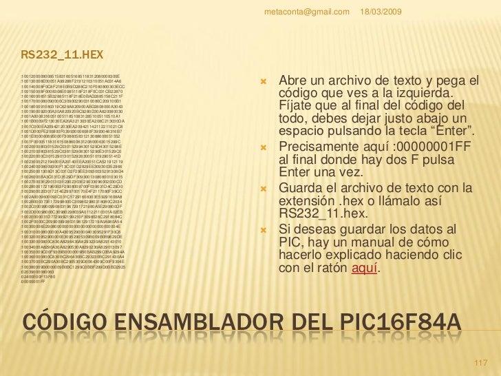 metaconta@gmail.com   18/03/2009     CÓDIGO ENSAMBLADOR DEL PIC16F84A    Se preguntará el motivo de           TECLA      ...