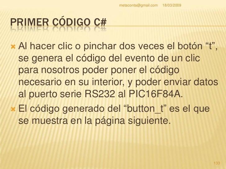 metaconta@gmail.com   18/03/2009     PRIMER CÓDIGO C#                                                           134