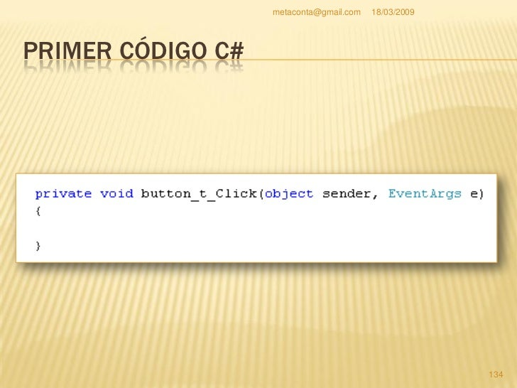 metaconta@gmail.com   18/03/2009     PRIMER CÓDIGO C#     El código que vamos a introducir para que el     PIC16F84A lea ...