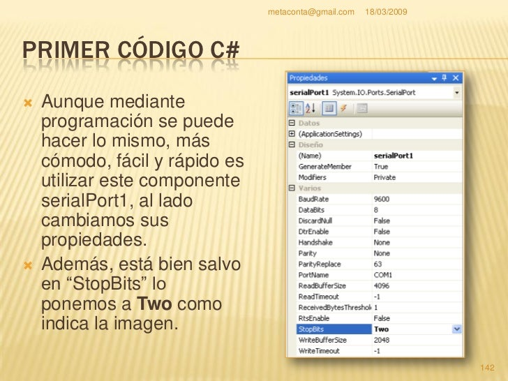 metaconta@gmail.com   18/03/2009     PRIMER CÓDIGO C#                             Propiedad                 Cambiar a    ...