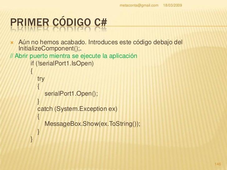 metaconta@gmail.com   18/03/2009     PRIMER CÓDIGO C#     Para saber el números     de líneas en el editor     de Visual ...
