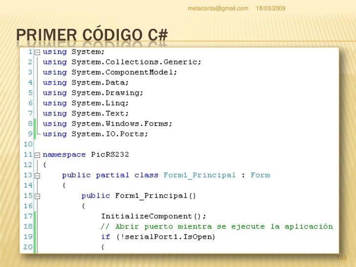 metaconta@gmail.com   18/03/2009     PRIMER CÓDIGO C#                                                           154