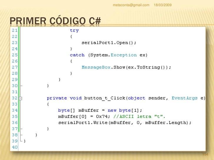 """metaconta@gmail.com   18/03/2009     PRIMER CÓDIGO C#   Guarda todo el proyecto y compila pulsando   """"F5"""".  El único bot..."""