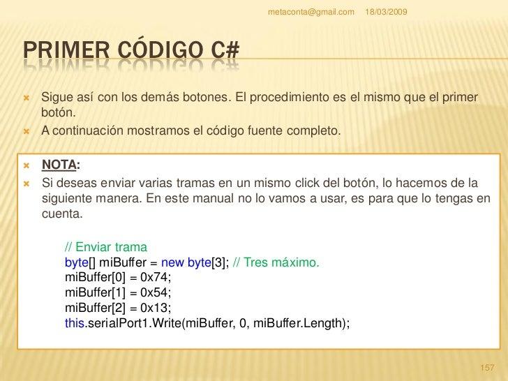 metaconta@gmail.com   18/03/2009     PRIMER CÓDIGO C#                                                           158