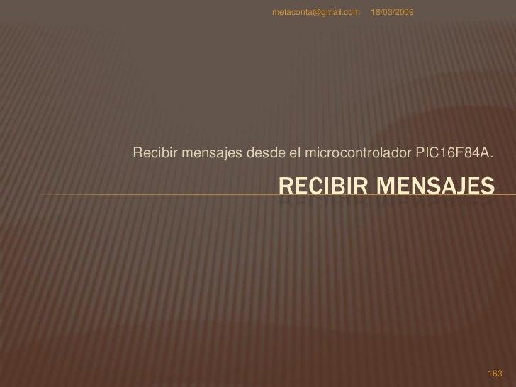 metaconta@gmail.com   18/03/2009   Objetivos: Leer los datos del PIC16F84A                                   1) Arrastrar...