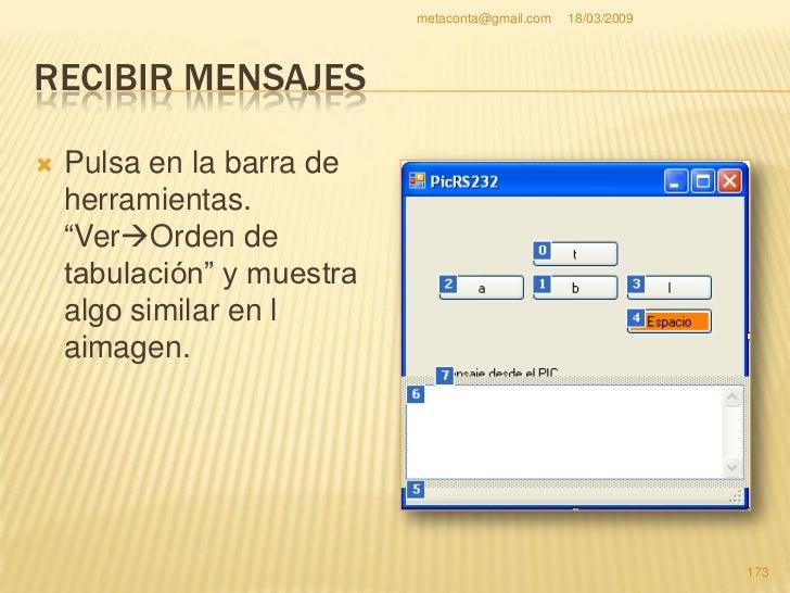 metaconta@gmail.com   18/03/2009     RECIBIR MENSAJES    Deja como muestra en     la imagen el orden de     tabulación. ...