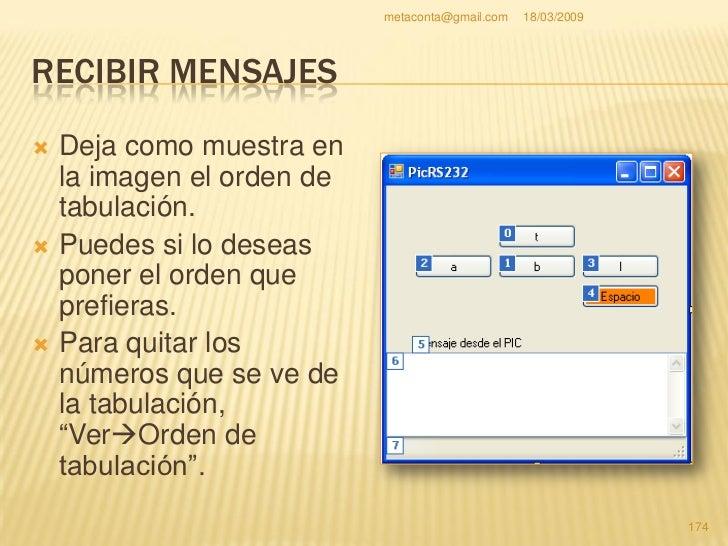 metaconta@gmail.com   18/03/2009     RECIBIR MENSAJES     Si lo deseas, en el        Propiedad                 Cambiar a ...
