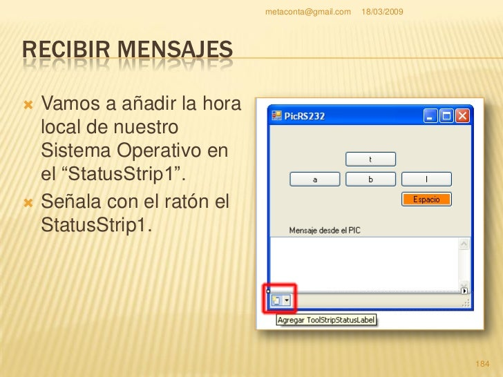 """metaconta@gmail.com   18/03/2009     RECIBIR MENSAJES     Eliges """"StatusLabel""""     como indica la flecha     roja de más ..."""