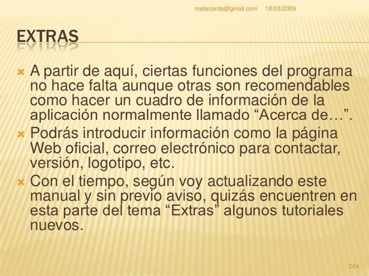 """metaconta@gmail.com   18/03/2009     ACERCA DE…  En cualquier programa tienen un cuadro de   información """"Acerca de…"""", me..."""