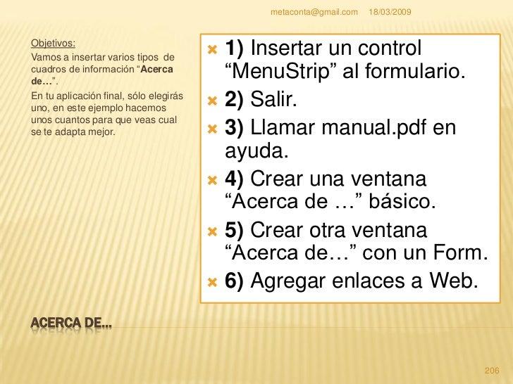metaconta@gmail.com   18/03/2009     ACERCA DE…   Antes que nada, haga una copia de   seguridad de su proyecto completo a...