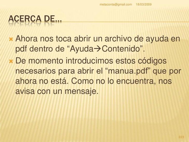 """metaconta@gmail.com   18/03/2009     ACERCA DE…     Has doble click en     """"Contenido"""" e     introduce el código     que ..."""