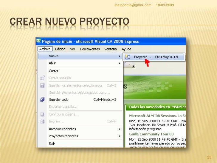 """metaconta@gmail.com   18/03/2009   Se abrirá una ventana llamada """"Nuevo proyecto"""". Eliges la primera que se llama """"Aplicac..."""