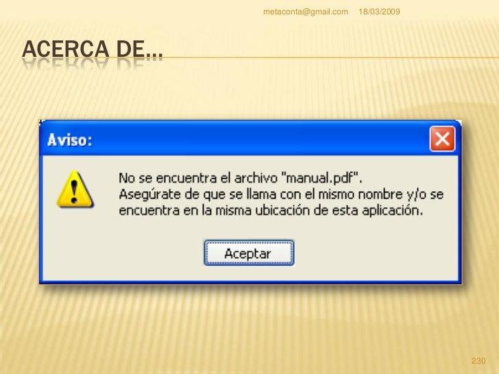 """metaconta@gmail.com   18/03/2009     ACERCA DE…   Busca cualquier archivo que tengas de pdf y   llámalo """"manual.pdf"""".  E..."""