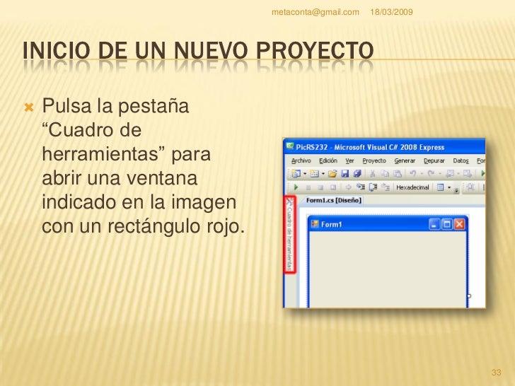 metaconta@gmail.com   18/03/2009     INICIO DE UN NUEVO PROYECTO                                                          ...