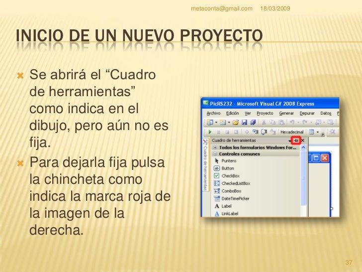 metaconta@gmail.com   18/03/2009     INICIO DE UN NUEVO PROYECTO     Ahora permanece fija y     es lo que nos interesa   ...
