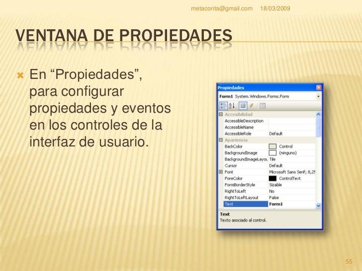 metaconta@gmail.com   18/03/2009     VENTANA DE PROPIEDADES                                                         56
