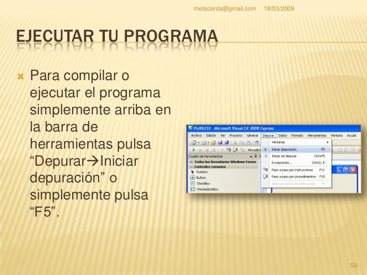 metaconta@gmail.com   18/03/2009     EJECUTAR TU PROGRAMA                                                         60