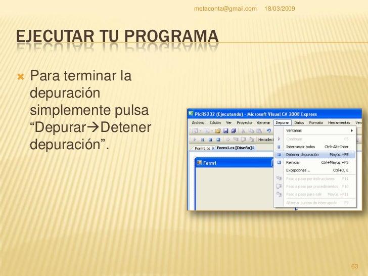 metaconta@gmail.com   18/03/2009     EJECUTAR TU PROGRAMA                                                         64