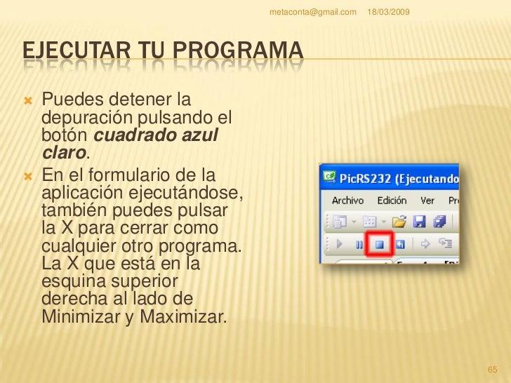 metaconta@gmail.com   18/03/2009     EJECUTAR TU PROGRAMA                                                         66