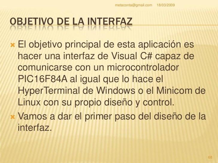 metaconta@gmail.com   18/03/2009     OBJETIVO DE LA INTERFAZ  1) Introducir el nombre de nuestro programa en   el formula...