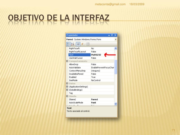 metaconta@gmail.com   18/03/2009     OBJETIVO DE LA INTERFAZ    En el nombre de la     propiedad (Name) que el     valor ...