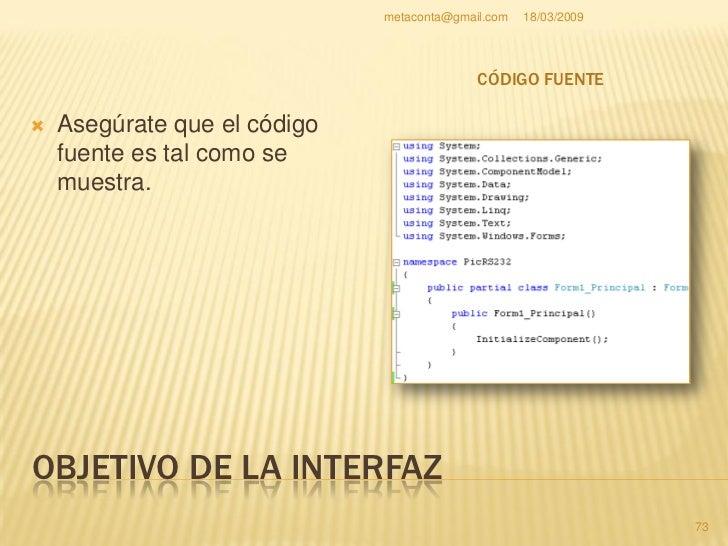 metaconta@gmail.com   18/03/2009     OBJETIVO DE LA INTERFAZ                                                           74