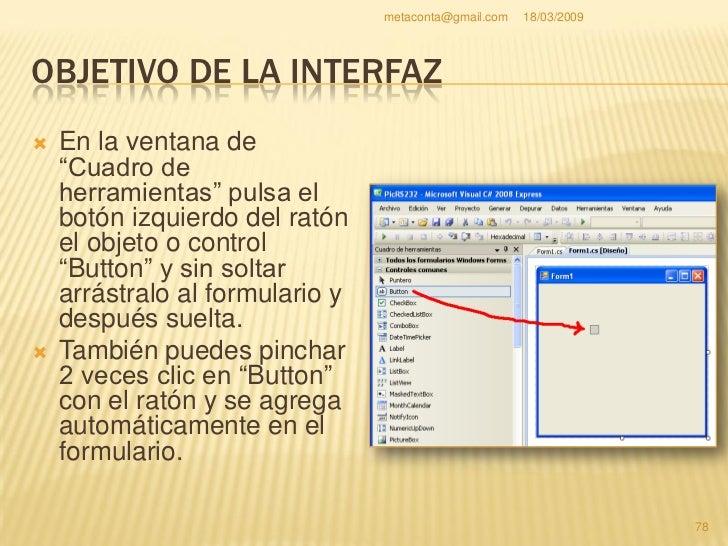 metaconta@gmail.com   18/03/2009     OBJETIVO DE LA INTERFAZ                                                           79