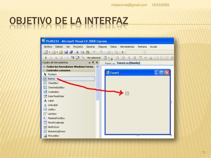 """metaconta@gmail.com   18/03/2009     OBJETIVO DE LA INTERFAZ    Haz introducido el botón     llamado """"Button1"""" en el     ..."""