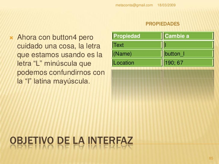 metaconta@gmail.com   18/03/2009                                                      PROPIEDADES     Ahora con Button5 d...