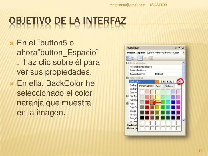 "metaconta@gmail.com   18/03/2009     OBJETIVO DE LA INTERFAZ     Cambiamos a     ""Negrita"" en     ""Font.Bold"" a modo     ..."