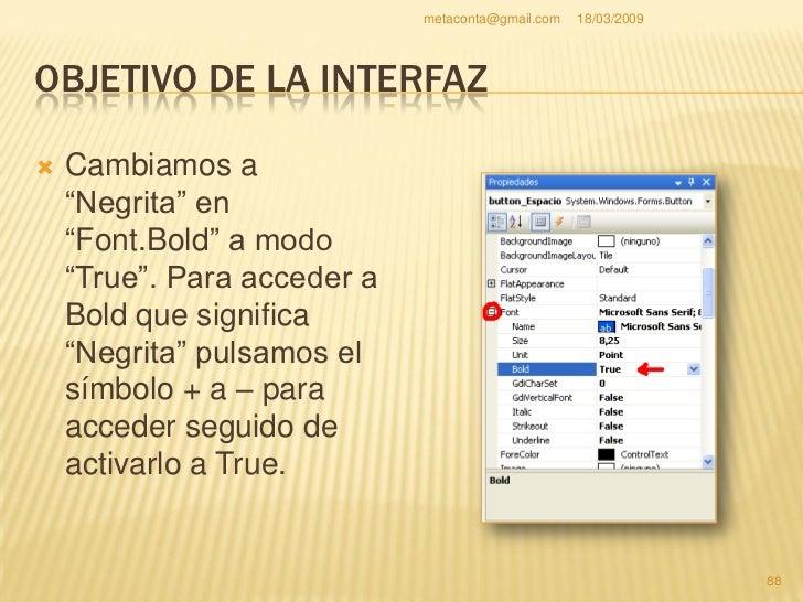 metaconta@gmail.com   18/03/2009     OBJETIVO DE LA INTERFAZ     Hay una manera más     cómoda y rápida de     ponerlo en...