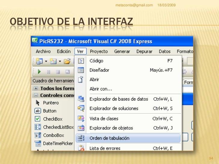 metaconta@gmail.com   18/03/2009     OBJETIVO DE LA INTERFAZ     Directamente en el     formulario puedes ver     el orde...