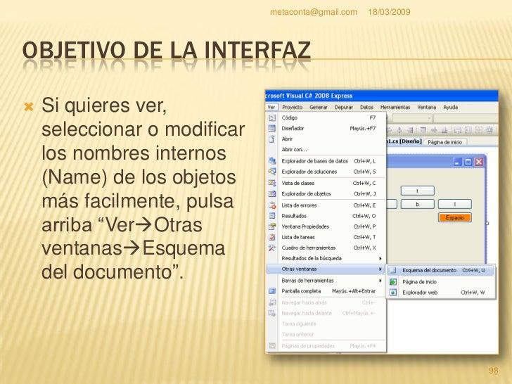 metaconta@gmail.com   18/03/2009     OBJETIVO DE LA INTERFAZ                                                           99