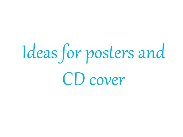 Ideas for posters and CD cover